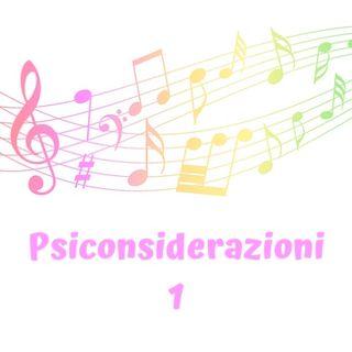 Psiconsiderazione 1 - Il podcast di Dott.ssa Federica Serafini