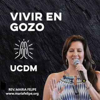 [CHARLA] Vivir En Gozo - UCDM - Maria Felipe