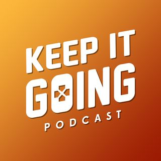 Ep 4 Master of Your Own Boss Battle? - Keep It Going Podcast