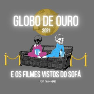 Globo de Ouro 21 e os filmes vistos do sofá (feat. Thiago Neres) - DIVÃ DO AUDIOVISUAL 2.0 #006