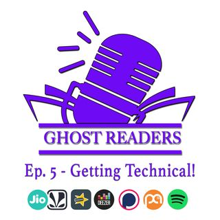 Episode 5 - Getting Technical