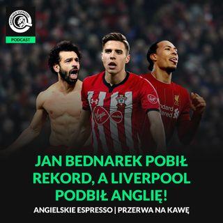 Jan Bednarek pobił rekord, a Liverpool podbił Anglię!