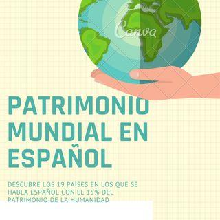 El patrimonio mundial de los países que hablan español