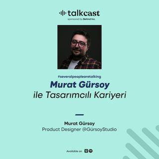 """Murat Gürsoy ile """"Tasarımcılık Kariyeri"""""""