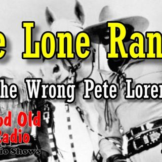 Lone Ranger, The Wrong Pete Lorenzo, 1938  | Good Old Radio #loneranger #ClassicRadio