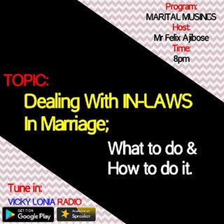 MARITAL MUSINGS (Ep 1): Dealling With IN-LAWS In Marriage
