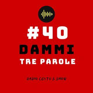 #40 - Dammi tre parole