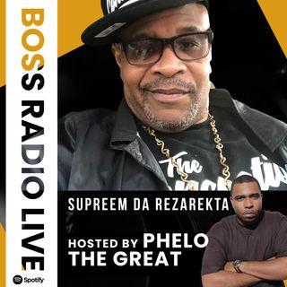 Boss Radio Live IHeart, Hosted By Phelo The Great : sG :  Supreem Da Rezarekta