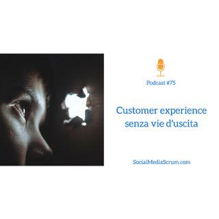 #75 Come affossare il tuo business grazie al servizio clienti