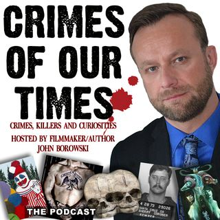 Crimes of Our Times with John Borowski