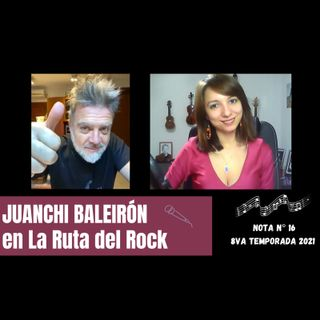 La Ruta del Rock con Juanchi Baleiron