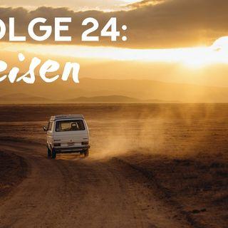 Reisen (Folge 24)