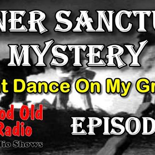 Inner Sanctum Mystery, Dont Dance On My Grave | Good Old Radio #innersanctum #ClassicRadio #radio