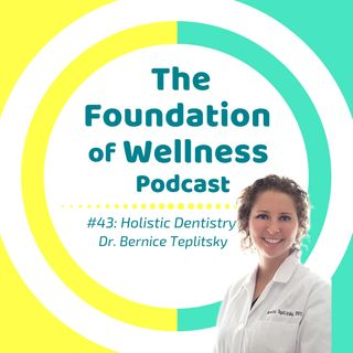 #43: Holistic Dentistry with Dr. Teplitsky; Silver Fillings, Root Canals, Biocampatability Testing