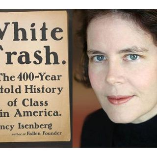 Summer Reading   White Trash: The 400-Year Untold History of Class in America