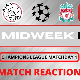 Ajax v Liverpool Match Reaction | The Midweek Fix