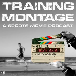 Training Montage: A Sports Movie Podcast