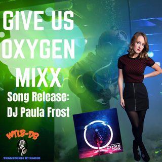 Give US Oxygen MIXX featuring DJ Paula Frost #music #edm #dance