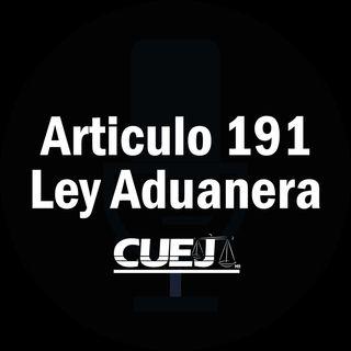 Articulo 191 Ley Aduanera México