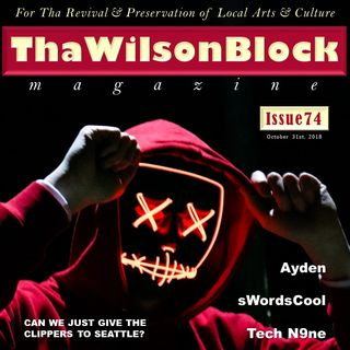 ThaWilsonBlock Magazine Issue74 (10/31/18) feat. Tech N9ne + LL Cool J + Ayden + & more...