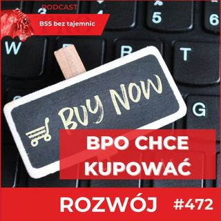 #472 BPO chce kupować!