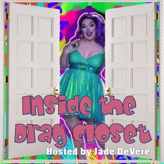 Inside the Drag Closet - Hosted by Jade DeVere