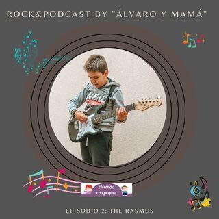 Episodio 2: The Rasmus