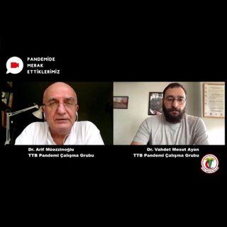 Pandemide Merak Ettiklerimiz #21 - Dr. Arif Müezzinoğlu ile Salgında İşçi Sağlığı ve Güvenliği