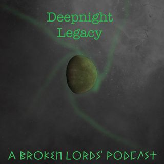 Deep Night Legacy Episode 2 Nothing Remains
