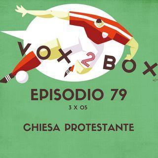 Episodio 79 (3x05) - Chiesa Protestante