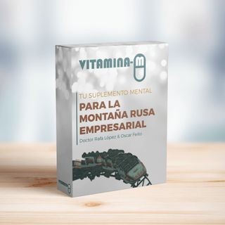 PROGRAMA ESPECIAL   Vitamina mental para la montaña rusa empresarial