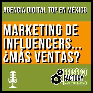 Marketing de influencers... ¿Son tan relevantes? | Prospect Factory