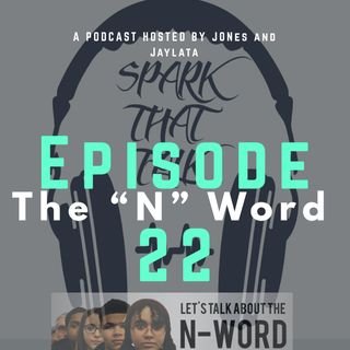 "Episode 22: The ""N"" Word"