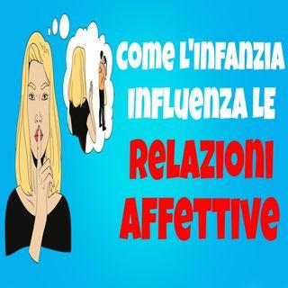 Come La Nostra Infanzia Influenza Le Nostre Relazioni Affettive