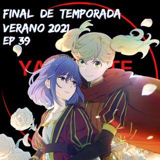 EP 39: Final de temporada Verano 2021