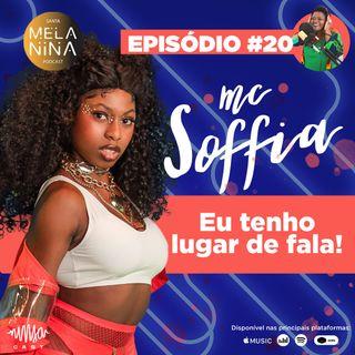 #EP20 MC Soffia - Eu tenho lugar de fala!