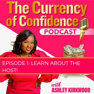 Episode 1: Meet The Host, Ashley Kirkwood - Attorney (aka the Lit Lawyer), Author, Speaker & Super Fun