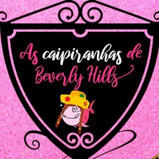 As Caipiranhas de B. Hills