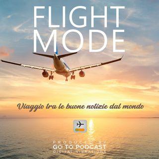 Flight Mode Ep. #1 Viaggio tra le buone notizie dal mondo, con Laura Buono.