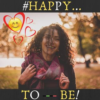#HAPPY TO BE!