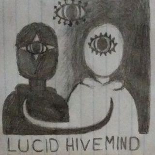Lucid Hive Mind