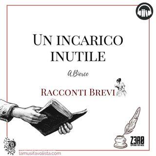 UN INCARICO INUTILE • A. Bierce ☆ Racconti Brevi ☆