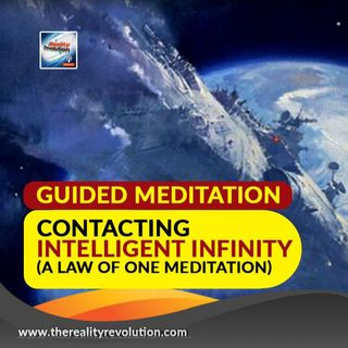 Guided Meditation: Contacting Intelligent Infinity (A Law of One Meditation) 111hz 528hz 963hz