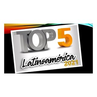Top 5 Latinoamérica  25  de Abril de 2021