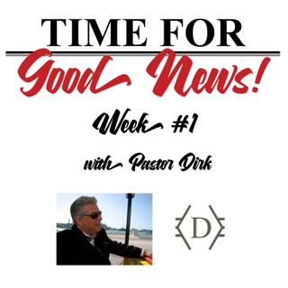 Time for Good News - Week 1: A New Beginning, November 8, 2020