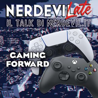 Nerdevilate 16/07/20 - Gaming Forward