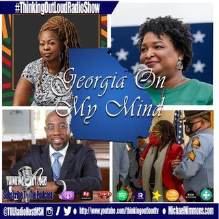 """Georgia On My Mind"" - Discussing Voter Suppression Law in Georgia & Next Steps"