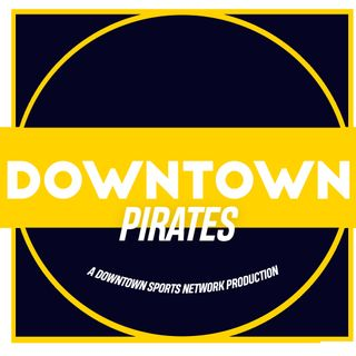 Downtown Pirates Podcast