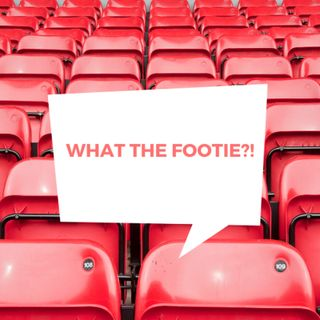 What The Footie Podcast