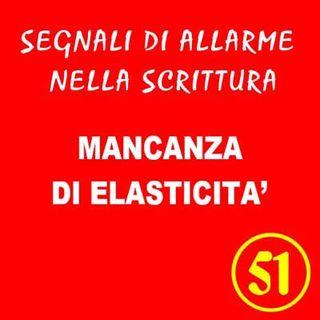 51 - Mancanza di elasticità - Segnali di allarme nella scrittura - Ursula Avè - Lallemant